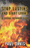 Stop Lusting and Start Living: A Sexual Recovery Plan